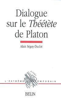 Dialogue sur le Théétète de Platon