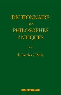 Dictionnaire des philosophes antiques. Volume 5-1, De Paccius à Plotin