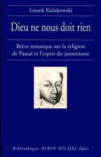 Dieu ne nous doit rien : brève remarque sur la religion de Pascal et l'esprit du jansénisme