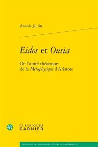 Eidos et Ousia : de l'unité théorique de la Métaphysique d'Aristote
