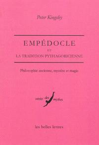 Empédocle et la tradition pythagoricienne : philosophie ancienne, mystère et magie