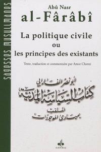 Ensemble Abû Nasr al-Fârabi. Volume 2, La politique civile ou Les principes des existants