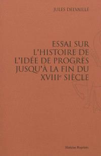 Essai sur l'histoire de l'idée de progrès jusqu'à la fin du XVIIIe siècle