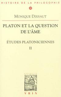 Etudes platoniciennes. Volume 2, Platon et la question de l'âme