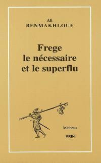 Frege, le nécessaire et le superflu