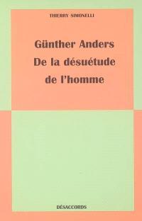 Günther Anders : de la désuétude de l'homme