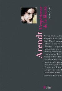 Hannah Arendt : l'expérience de la liberté