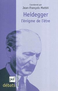 Heidegger, l'énigme de l'être