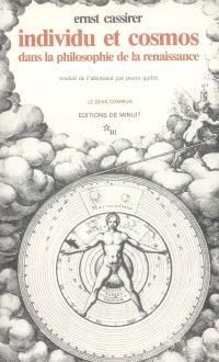 Individu et cosmos dans la philosophie de la Renaissance. Suivi de De la pensée. Le sage