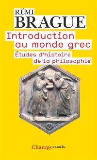 Introduction au monde grec : études d'histoire de la philosophie