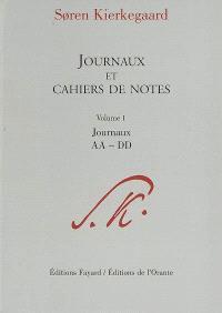 Journaux et cahiers de notes. Volume 1, Journaux AA-DD