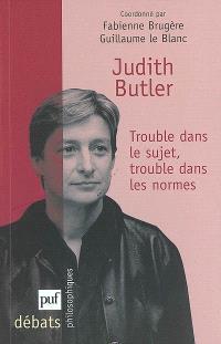 Judith Butler : trouble dans le sujet, trouble dans les normes