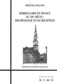 Kierkegaard en France au XXe siècle : archéologie d'une réception