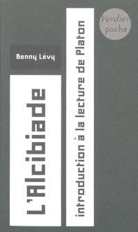 L'Alcibiade : introduction à la lecture de Platon : cours à l'université de Paris VII, 5 février 1996-20 mai 1996