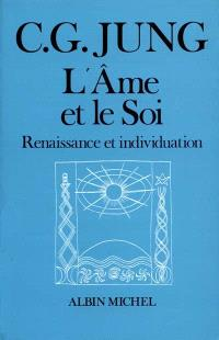 L'âme et le soi : renaissance et individuation