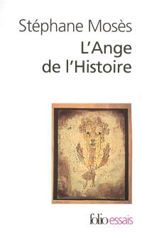 L'ange de l'histoire : Rosenzweig, Benjamin, Scholem