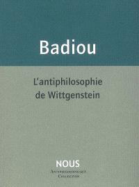 L'antiphilosophie de Wittgenstein