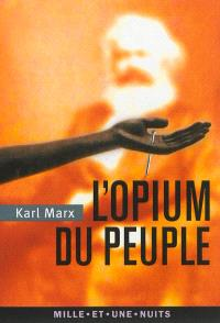 L'opium du peuple : introduction de Contribution à la critique de la philosophie du droit de Hegel