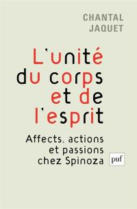 L'unité du corps et de l'esprit : affects, actions et passions chez Spinoza