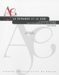 La demande et le don : l'attestation poétique chez Yves Bonnefoy et Paul Ricoeur