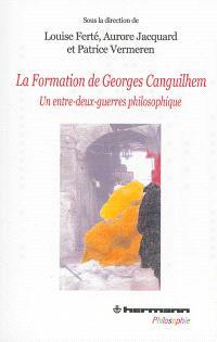 La formation de Georges Canguilhem : un entre-deux-guerres philosophique