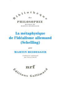 La métaphysique de l'idéalisme allemand (Schelling)