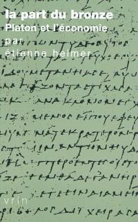 La part du bronze : Platon et l'économie