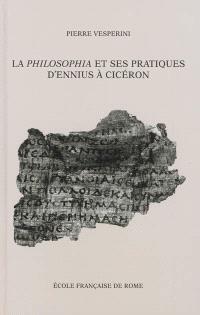 La Philosophia et ses pratiques d'Ennius à Cicéron