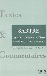 La transcendance de l'ego; Conscience de soi et connaissance de soi; Précédé de Une idée fondamentale de la phénoménologie de Husserl : l'intentionnalité