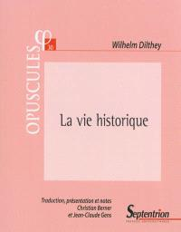 La vie historique : manuscrits relatifs à une suite de L'édification du monde historique dans les sciences de l'esprit