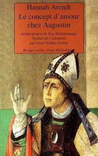 Le concept d'amour chez Augustin : essai d'interprétation philosophique