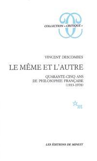 Le même et l'autre : quarante-cinq ans de philosophie française (1933-1978)