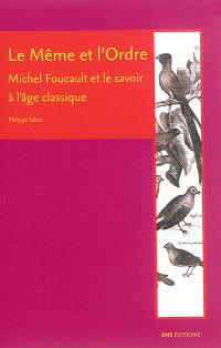 Le même et l'ordre : Michel Foucault et le savoir à l'âge classique