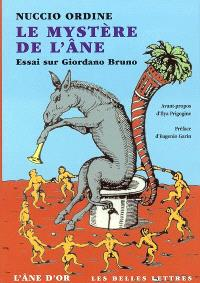 Le mystère de l'âne : essai sur Giordano Bruno