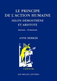 Le principe de l'action humaine selon Démosthène et Aristote : hairesis, prohairesis