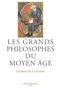 Les grands philosophes du Moyen Age