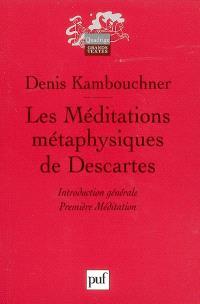 Les méditations métaphysiques de Descartes. Volume 1