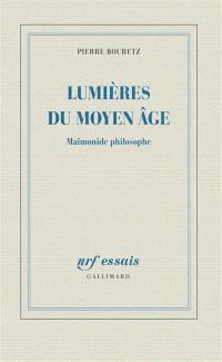 Lumières du Moyen Age : Maïmonide philosophe