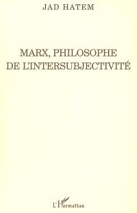 Marx, philosophe de l'intersubjectivité