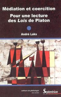 Médiation et coercition : pour une lecture des Lois de Platon