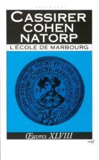 Oeuvres. Volume 48, L'Ecole de Marbourg