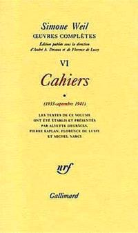 Oeuvres complètes, Volume 6, Cahiers. Volume 1, 1933-septembre 1941
