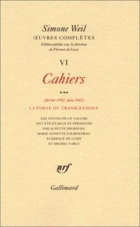 Oeuvres complètes, Volume 6, Cahiers. Volume 3, Février 1942-juin 1942 : la porte du transcendant
