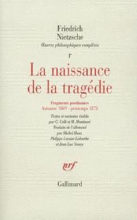 Oeuvres philosophiques complètes. Volume 1-1, La naissance de la tragédie; Fragments posthumes : automne 1869-printemps 1872