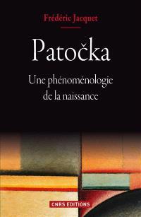 Patocka : une phénoménologie de la naissance