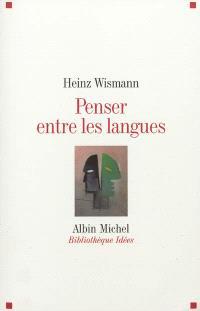 Penser entre les langues