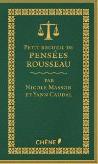 Petit recueil de pensées : Rousseau