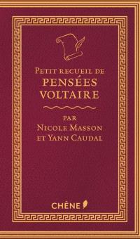 Petit recueil de pensées : Voltaire