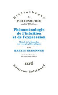 Phénoménologie de l'intuition et de l'expression : théorie de la formation des concepts philosophiques