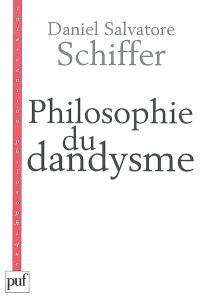Philosophie du dandysme : une esthétique de l'âme et du corps (Kierkegaard, Wilde, Nietzsche, Baudelaire)